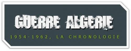 histoire chronologie des évenements de la guerre d'algerie 1954 1962
